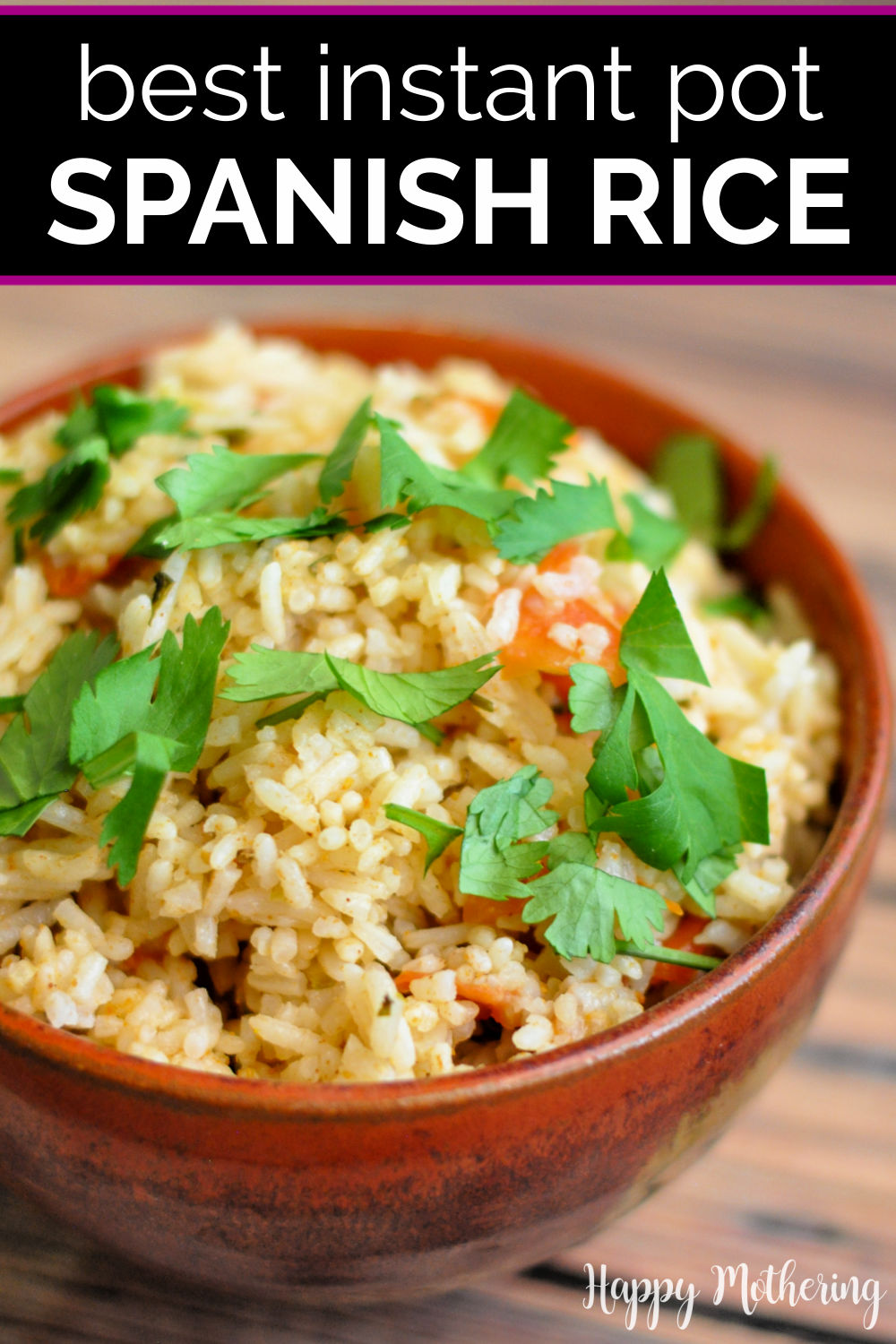"""Bowl of Spanish Rice garnished with chopped fresh cilantro with label that reads, """"Best Instant Pot Spanish Rice."""""""