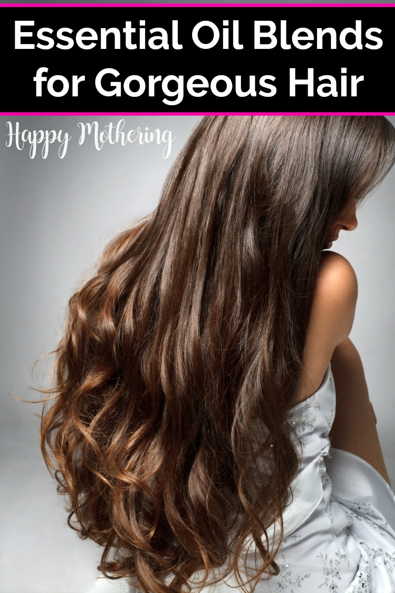 Best Essential Oil Blends For Gorgeous Hair Happy Mothering