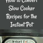 Slow Cooker and Instant Pot with a label saying you can covert the recipes