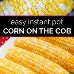 Ear of raw corn in Instant Pot inner pot above a plate of cooked ears of corn