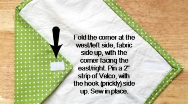 Sew a velcro strip prickly side up to the bottom of the left corner