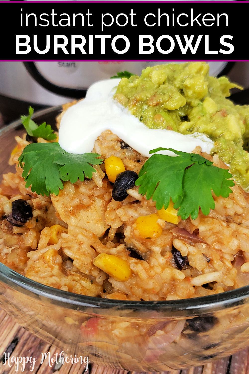 """Pin label reading, """"Instant Pot Chicken Burrito Bowls"""" over picture of burrito bowl next to Instant Pot."""